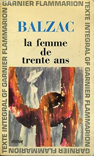 LA FEMME DE TRENTE ANS: BALZAC H. DE