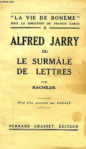ALFRED JARRY, OU LE SURMALE DE LETTRES: RACHILDE