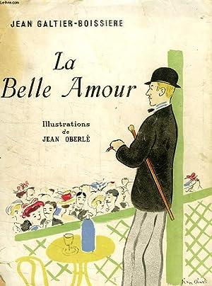 LA BELLE AMOUR: GALTIER BOISSIERE JEAN