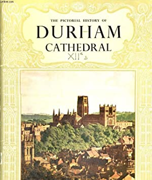 THE PICTORIAL HISTORY OF DURHAM CATHEDRAL: STRANKS C.J, LITT M M.A