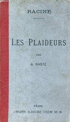 LES PLAIDEURS, Comédie: RACINE J., Par A. GASTE