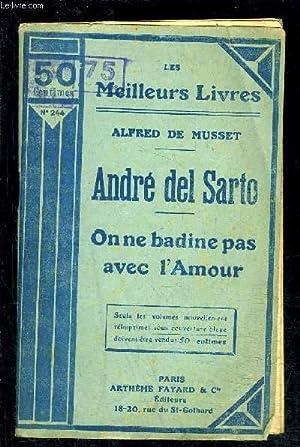 ANDRE DEL SARTO- ON NE BADINE PAS AVEC L AMOUR: MUSSET ALFRED DE.