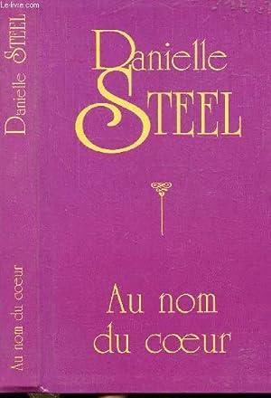 AU NOM DU COEUR: STEEL DANIELLE