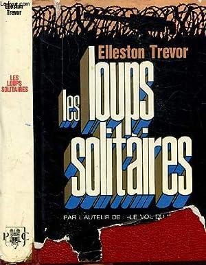 LES LOUPS SOLITAIRES: TREVOR ELLESTON