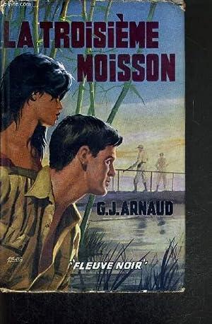 LA TROISIEME MOISSON: ARNAUD G. - J.