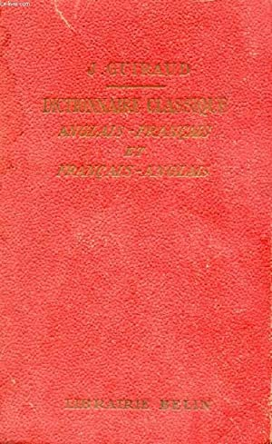 DICTIONNAIRE CLASSIQUE ANGLAIS-FRANCAIS ET FRANCAIS-ANGLAIS: GUIRAUD JULES