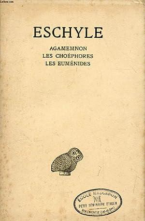 ESCHYLE, TOME II, AGAMEMNON, LES CHOEPHORES, LES EUMENIDES: ESCHYLE, Par P. MAZON