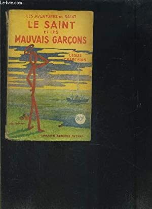 LE SAINT ET LES MAUVAIS GARCONS- N° 5 - LES AVENTURES DU SAINT: CHARTERIS LESLIE