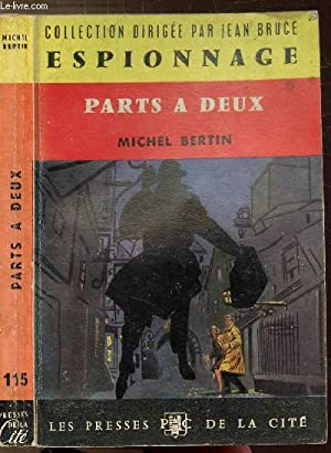 "PARTS A DEUX - COLLECTION ""ESPIONNAGE"" N°115: BERTIN MICHEL"