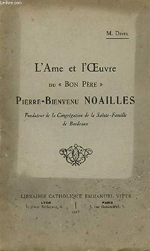 L'AME ET L'OEUVRE DU BON PERE - PIERRE-BIENVENU NOAILLES: DEVES M.