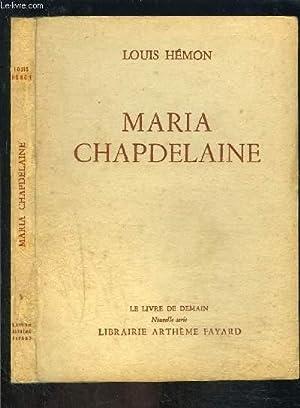 MARIA CHAPDELAINE- LE LIVRE DE DEMAIN Nouvelle: HEMON LOUIS.