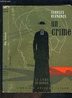 UN CRIME- LE LIVRE DE DEMAIN N°10 Nouvelle série: BERNANOS GEORGES.