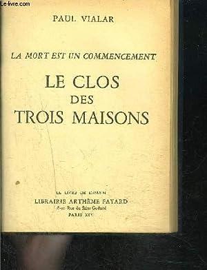LE CLOS DES TROIS MAISONS- LE LIVRE DE DEMAIN N°51- LA MORT EST UN COMMENCEMENT: VIALAR PAUL