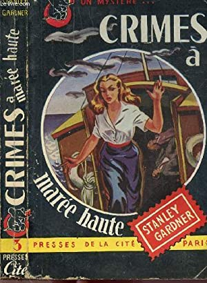"CRIMES A MAREE HAUTE - COLLECTION "" UN MYSTERE. "" N°3: STANLEY GARDNER ERLE"