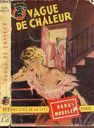 """VAGUE DE CHALEUR - COLLECTION """" UN MYSTERE. """" N°177: MOSELEY DANA"""