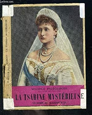 LA TSARINE MYSTERIEUSE- VICTIME DE RASPOUTINE- VENDU EN L ETAT: PALEOLOGUE MAURICE.