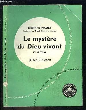 LE MYSTERE DU DIEU VIVANT- UN ET TRINE- JE SAIS JE CROIS N°2 . 17: PIAULT BERNARD.