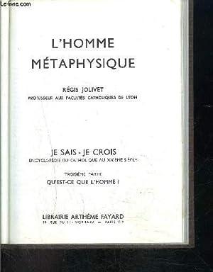 L HOMME METAPHYSIQUE- JE SAIS JE CROIS N°3. 35: JOLIVET REGIS.