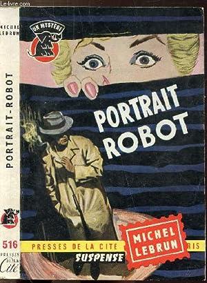"""PORTRAIT-ROBOT- COLLECTION """" UN MYSTERE. """" N°516: LEBRUN MICHEL"""