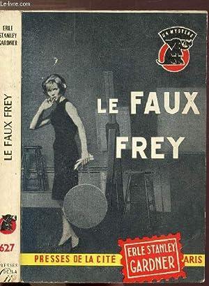 LE FAUX FREY: GARDNER ERLE STANLEY