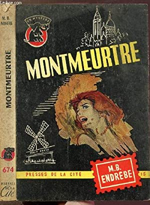 "MONTMEURTRE- COLLECTION "" UN MYSTERE. "" N°674: ENDREBE MAURICE-BERNARD"