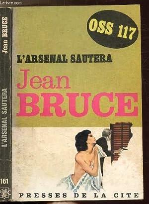 """L'ARSENAL SAUTERA (OSS 117) - COLLECTION """"JEAN BRUCE"""" N°161: BRUCE JEAN"""