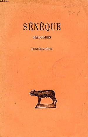 DIALOGUES, TOME III, CONSOLATIONS: SENEQUE, Par R. WALTZ