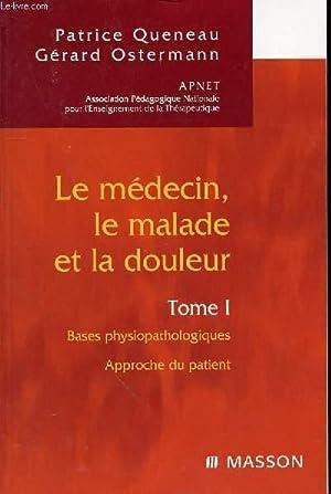 LE MEDECIN, LE MALADE ET LA DOULEUR TOME 1 / BASES PSYSIOPATHOLOGIQUES/ APPROCHE DU ...