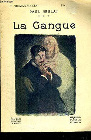 LA GANGUE - LE ROMAN-SUCCES - N°3: BRULAT PAUL