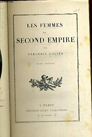 LES FEMMES DU SECOND EMPIRE - TOME SECOND: LOLIEE FREDERIC