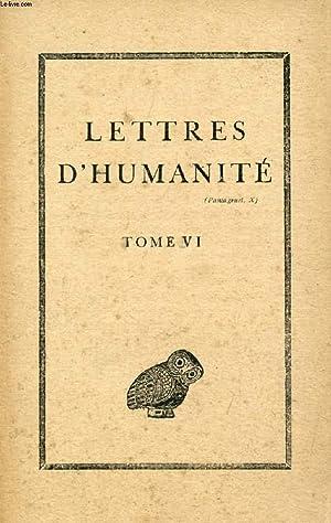 LETTRES D'HUMANITE, TOME VI (Sommaire: Le sens actuel de l humanisme, par D. M. Pippidi. ...