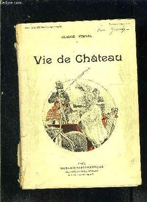 VIE DE CHATEAU: FERVAL CLAUDE