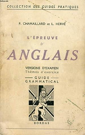 L'EPREUVE D'ANGLAIS, VERSIONS D'EXAMEN, THEMES D'EXERCICE, GUIDE GRAMMATICAL: ...