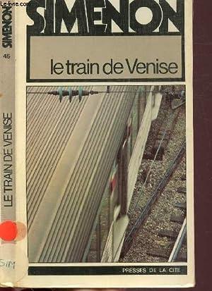 LE TRAIN DE VENISE - COLLECTION MAIGRET N°45: SIMENON GEORGES