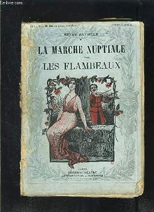 LA MARCHE NUPTIALE- LES FLAMBEAUX- MODERN-THEATRE N°XLV-: BATAILLE HENRY