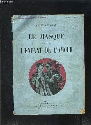 LE MASQUE- L ENFANT DE L AMOUR-: BATAILLE HENRY