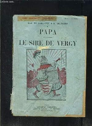 PAPA- LE SIRE DE VERGY- MODERN-THEATRE N°XXXIV-: CAILLAVET- DE FLERS-