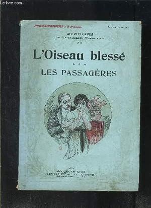 L OISEAU BLESSE- LES PASSAGERES- MODERN-THEATRE N°XLIX: CAPUS ALFRED