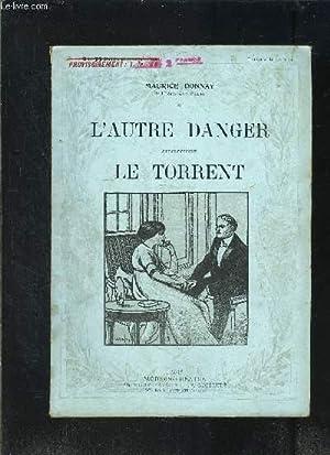 L AUTRE DANGER- LE TORRENT- MODERN-THEATRE N°28: DONNAY MAURICE