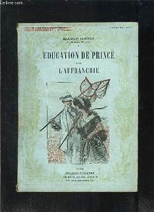 EDUCATION DE PRINCE- L AFFRANCHIE- MODERN-THEATRE N°XVI: DONNAY MAURICE