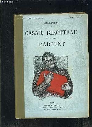 CESAR BIROTTEAU- L ARGENT- MODERN-THEATRE: FABRE EMILE.