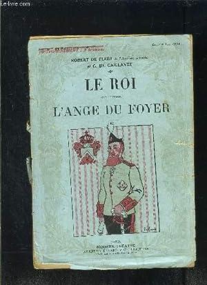 LE ROI- L ANGE DU FOYER- MODERN-THEATRE-: FLERS DE- CAILLAVET