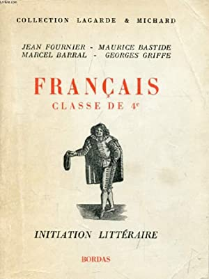 FRANCAIS, CLASSE DE 4e (COLLECTION LAGARDE ET MICHARD, III): BARRAL M., GRIFFE G., FOURNIER J., ...