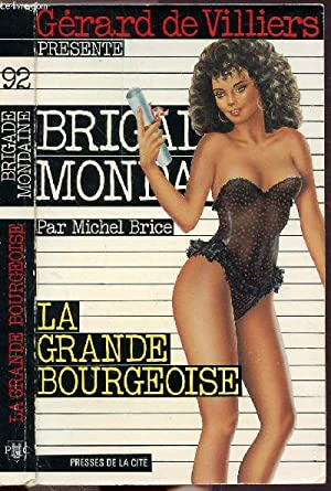 LA GRANDE BOURGEOISE - COLLECTION BRIGADE MONDAINE: BRICE MICHEL