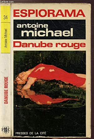 DANUBE ROUGE - COLLECTION ESPIORAMA N°34: MICHAEL ANTOINE