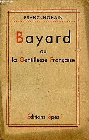 BAYARD OU LA GENTILLESSE FRANCAISE: NOHAIN FRANC