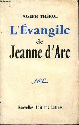 L'EVANGILE DE JEANNE D'ARC: THEROL JOSEPH