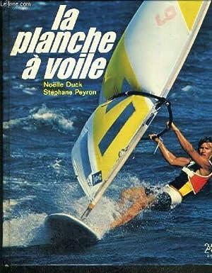 LA PLANCHE A VOILE: DUCK NOELLE- PEYRON