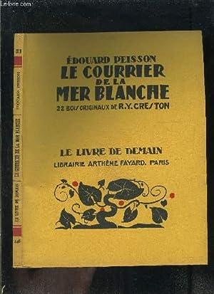 LE COURRIER DE LA MER BLANCHE- LE: PEISSON EDOUARD.