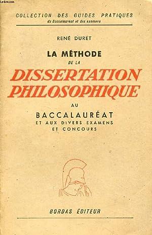 LA METHODE DE LA DISSERTATION PHILOSOPHIQUE AU BACCALAUREAT ET AUX DIVERS EXAMENS ET CONCOURS: ...